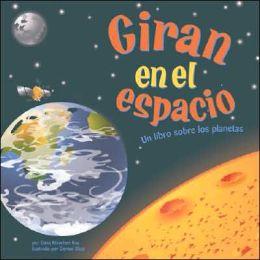 Giran En El Espacio: Un Libro Sobre Los Planetas