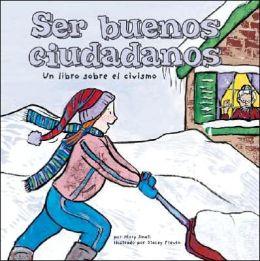 Ser Buenos Ciudadanos: Un Libro Sobre el Civismo