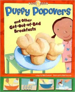 Puffy Popovers: And Other Get-Out-of-Bed Breakfasts