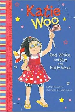 Red, White, and Blue and Katie Woo! (Katie Woo Series)