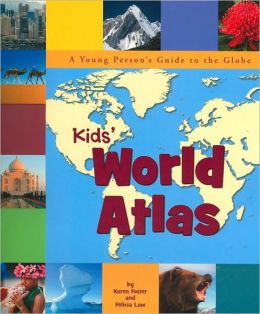 The Kids World Atlas: A Young Person's Guide to the Globe (Picture Window Books World Atlases) Karen Foster