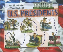 Illustrated Timeline of U.S. Presidents, An