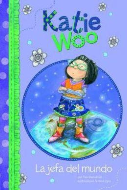 La jefa del mundo (Katie Woo Series)