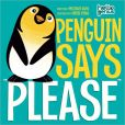 Book Cover Image. Title: Penguin Says ''Please'', Author: Michael Dahl