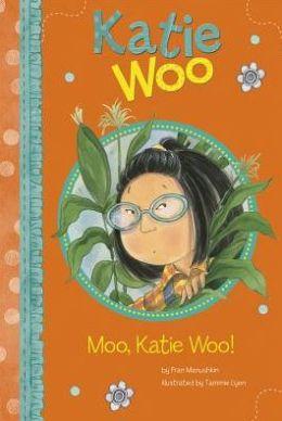 Moo, Katie Woo! (Katie Woo Series)