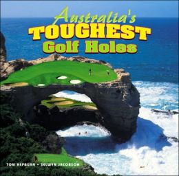 Australia's Toughest Golf Holes