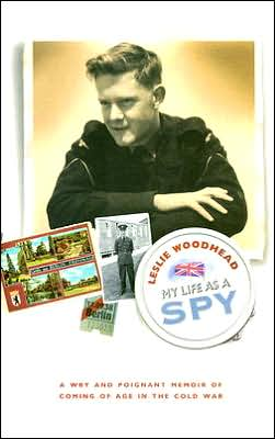 My Life As a Spy: A Wry and Poignant Memoir of Coming of Age in the Cold War