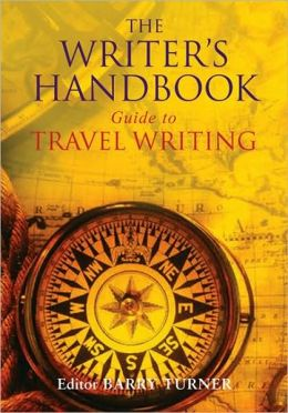 The Writer's Handbook Guide to Travel Writing