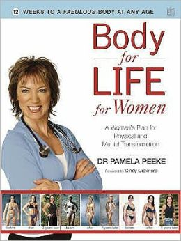 Body for Life for Women : 12 Weeks to a Firm, Fit, Fabulous Body at Any Age