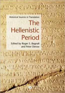 The Hellenistic Period: Historical Sources in Translation