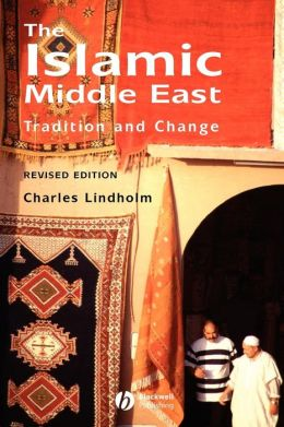 The Islamic Middle East: Tradition and Change
