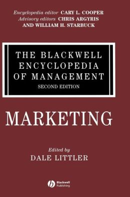 Blackwell Encyclopedia of Management: Marketing