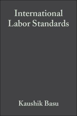International Labor Standards: History, Theory, and Policy Options