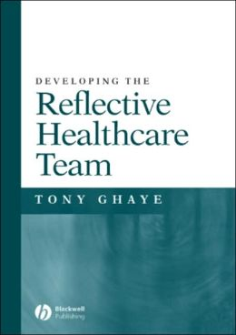 Developing the Reflective Healthcare Team