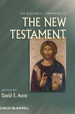 The Blackwell Companion to The New Testament