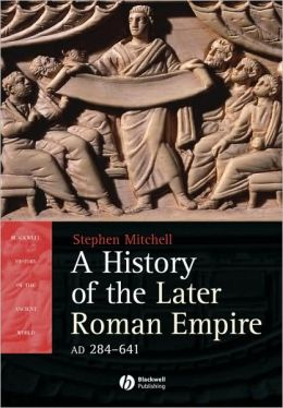 History of the Later Roman Empire, AD 284: The Transformation of the Ancient World