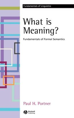 What is Meaning: Fundamentals of Formal Semantics