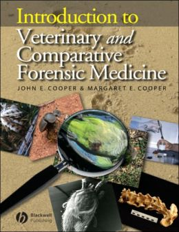 Introduction to Veterinary and Comparative Forensic Medicine
