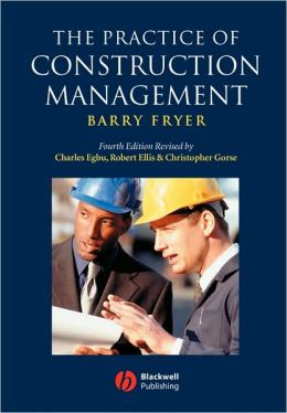 The Practice of Construction Management: People and Business Performance
