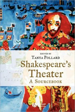 Shakespeare's Theater: A Sourcebook
