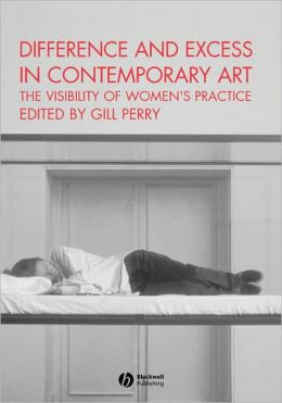 Difference and Excess in Contemporary Art: The Visibility of Women's Practice