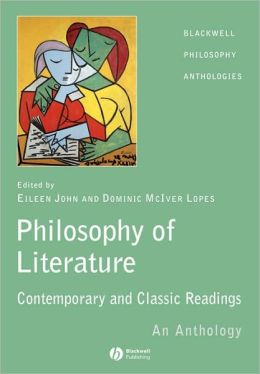 The Philosophy of Literature: Contemporary and Classic Readings - An Anthology