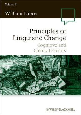 Principles of Linguistic Change, Cognitive and Cultural Factors
