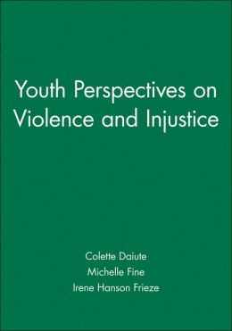 Journal of Social Issues, Youth Perspectives on Violence and Injustice