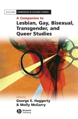 Companion to Lesbian, Gay, Bisexual, Transgender, and Queer Studies