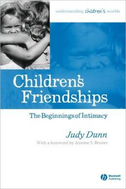 Children's Friendships: The Beginnings of Intimacy