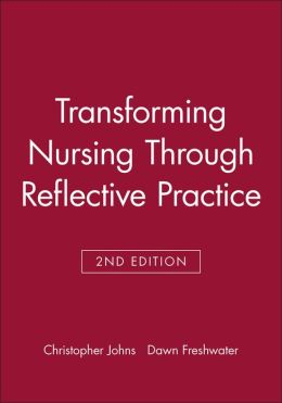 Transforming Nursing Through Reflective Practice