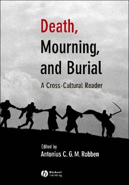 Death, Mourning and Burial: A Cross-Cultural Reader