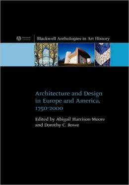 Architecture and Design in Europe and America: 1750 - 2000