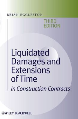 Liquidated Damages and Extensions of Time: In Construction Contracts