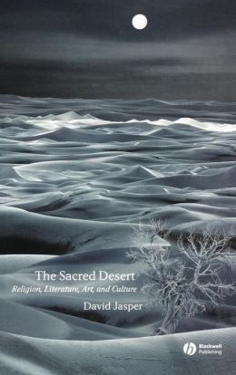 The Sacred Desert: Religion, Literature, Art and Culture