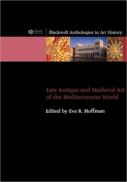 Late Antique and Medieval Art of the Mediterranean World