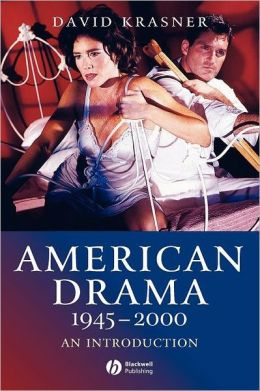 American Drama 1945-2000: An Introduction