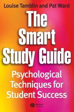 The Smart Study Guide: Psychological Techniques for Student Success