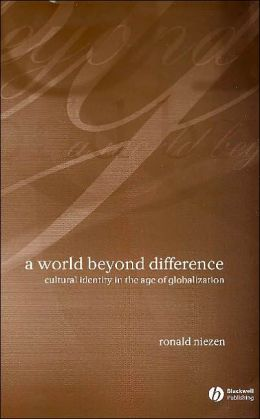 World Beyond Difference: Cultural Identity in the Age of Globalization