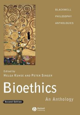 Bioethics: An Anthology
