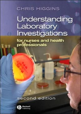 Understanding Laboratory Investigations for Nurses and Health Professionals