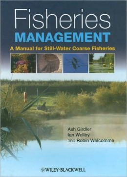 Fisheries Management: A Manual for Still-Water Coarse Fisheries