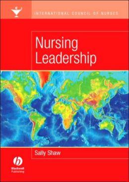 International Council of Nurses: Nursing Leadership