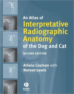 An Atlas of Interpretative Radiographic Anatomy of the Dog and Cat
