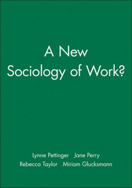 A New Sociology of Work
