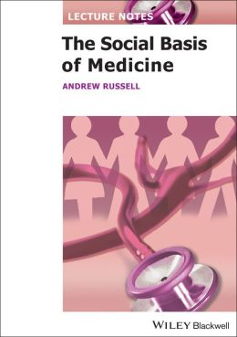 Lecture Notes: The Social Basis of Medicine
