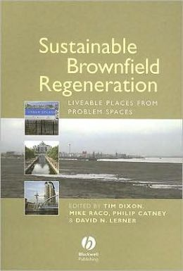 Sustainable Brownfield Regeneration: Liveable Places from Problem Spaces