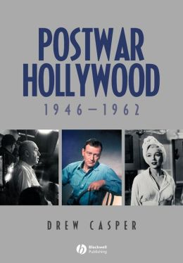 Postwar Hollywood: 1946-1962