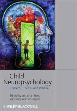 Child Neuropsychology: Concepts, Theory and Practice