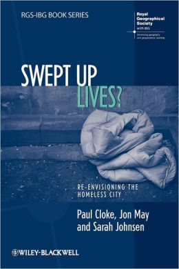 Swept Up Lives: Re-envisioning the Homeless City